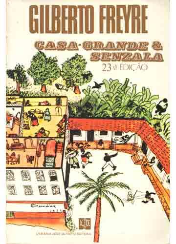 Gilberto Freyre capa de Casa Grande e Senzala f189a54816ad7d6e30577e74492c0c30627