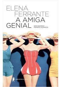 Elena Ferrante A Amiga Genial 1bc7b59a-6d35-495b-a057-89fb04465385