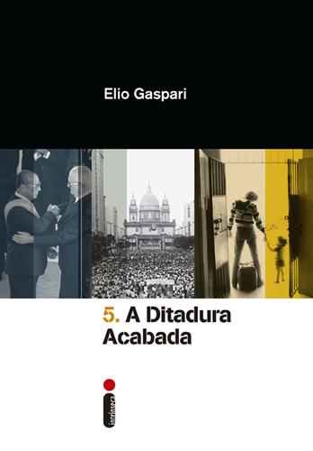 Elio Gaspari A Ditadura Acabada
