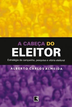 Capa do livro A Cabeça do Eleitor, lançado em 2007 pela Editora Record | Imagem: Divulgação