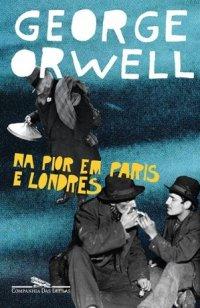 Este livro de George Orwell foi publicado em 1933 graças sobretudo ao empenho da mecenas brasileira Mabel Robinson Fierz
