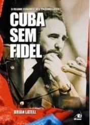 200-444697-0-5-cuba-sem-fidel-o-regime-cubano-e-seu-proximo-lider