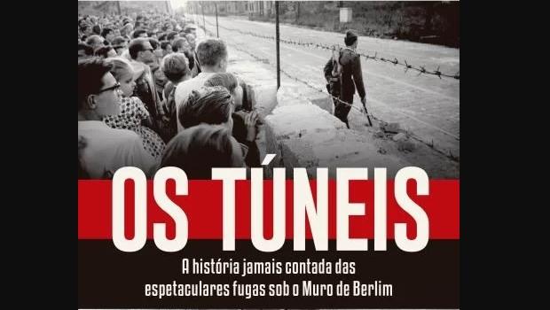 Livro resgata história dos indivíduos que fugiram da Alemanha Oriental por meio de túneis