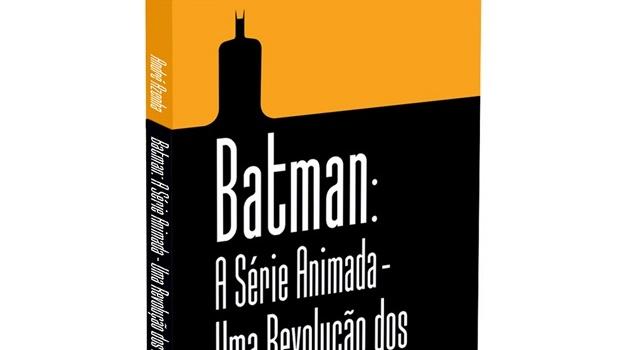 Livro analisa seriado animado de Batman que revolucionou o gênero de heróis na TV