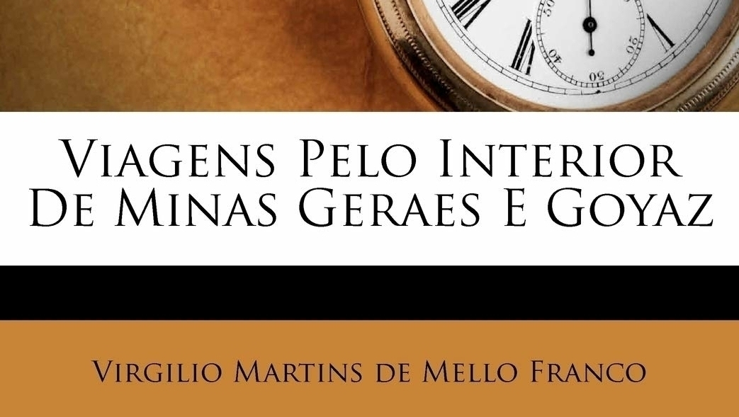 As memórias do juiz Virgílio Martins de Mello Franco, o Saint-Hilaire da magistratura