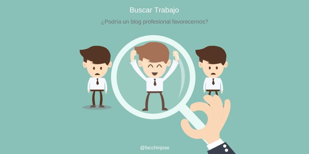 Al Buscar Trabajo ¿Podría un Blog profesional favorecernos?
