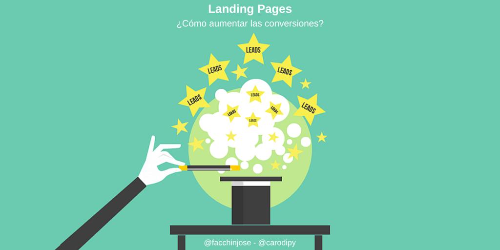 """¿Cómo aumentar las conversiones de tu Landing Page? """"7 Trucos"""""""