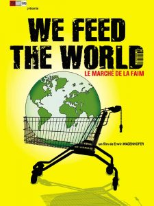 We feed the world, film documentaire édifiant a bouleversé mes habitudes de consommation.