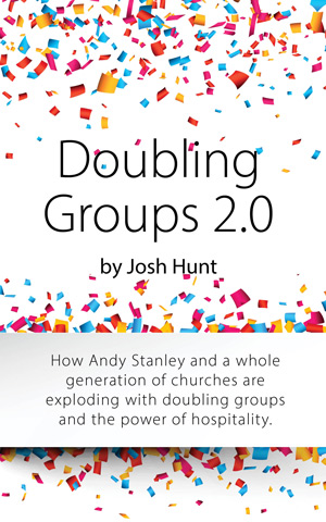 How Andy Stanley and a whole generation of churches are exploding with doubling groups and the power of hospitality.