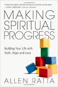 Making Spiritual Progress Building Your Life with Faith Hope and Love