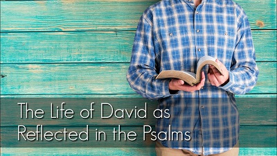 The Life of David as Reflected in the Psalms