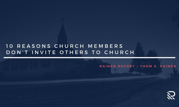 10 Reasons Church Members Don't Invite Others to Church