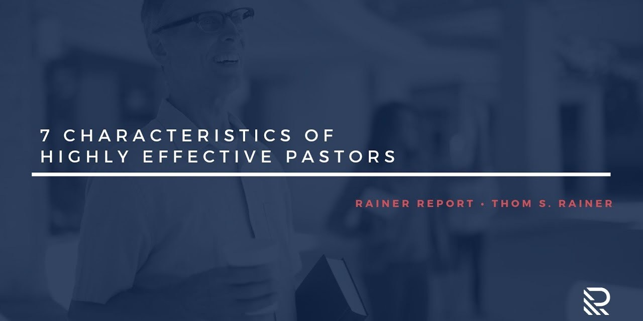 7 Characteristics of Highly Effective Pastors