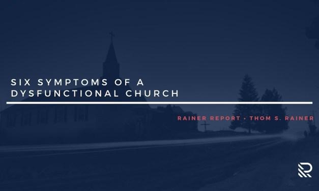 Six Symptoms of a Dysfunctional Church