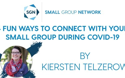 4 Fun Ways to Connect with Your Small Group during COVID-19