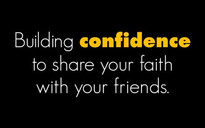 Building confidence to share your faith