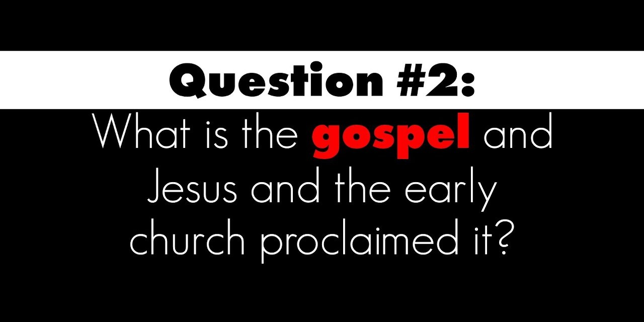 What is the gospel as Jesus and the early church proclaimed it?