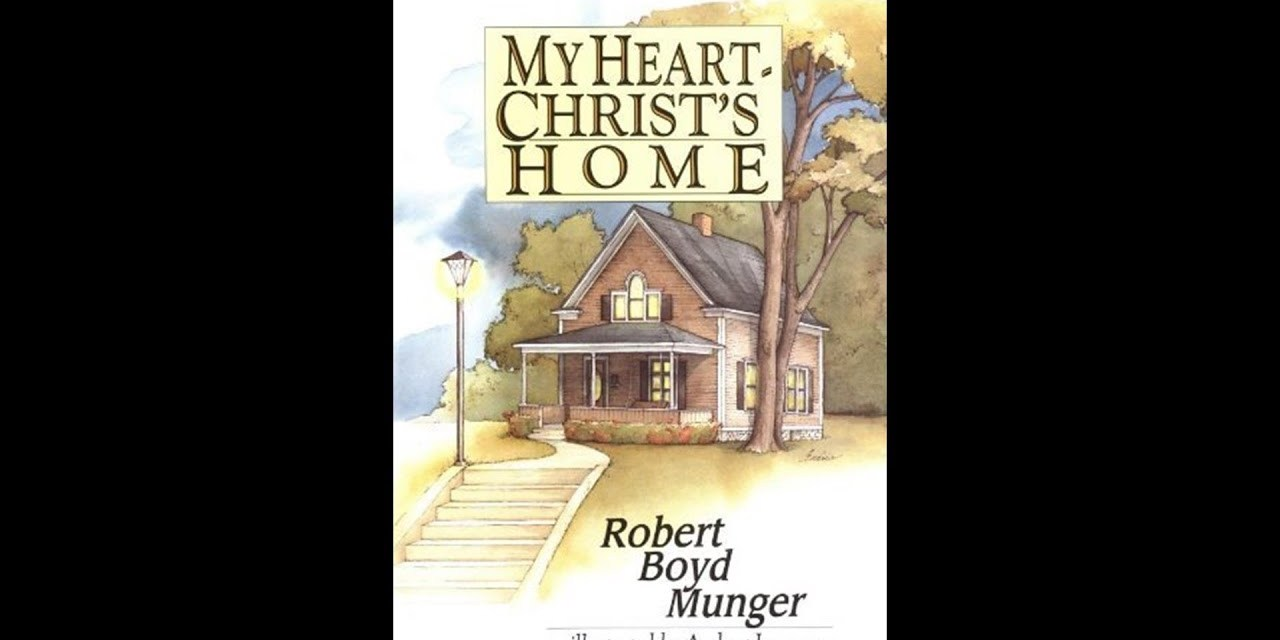 My heart Christ's home