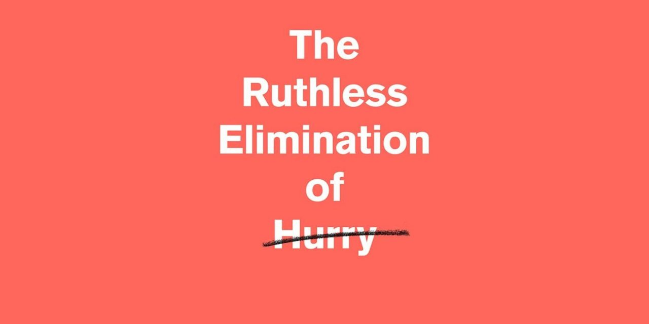 Ruthless Elimination of Hurry