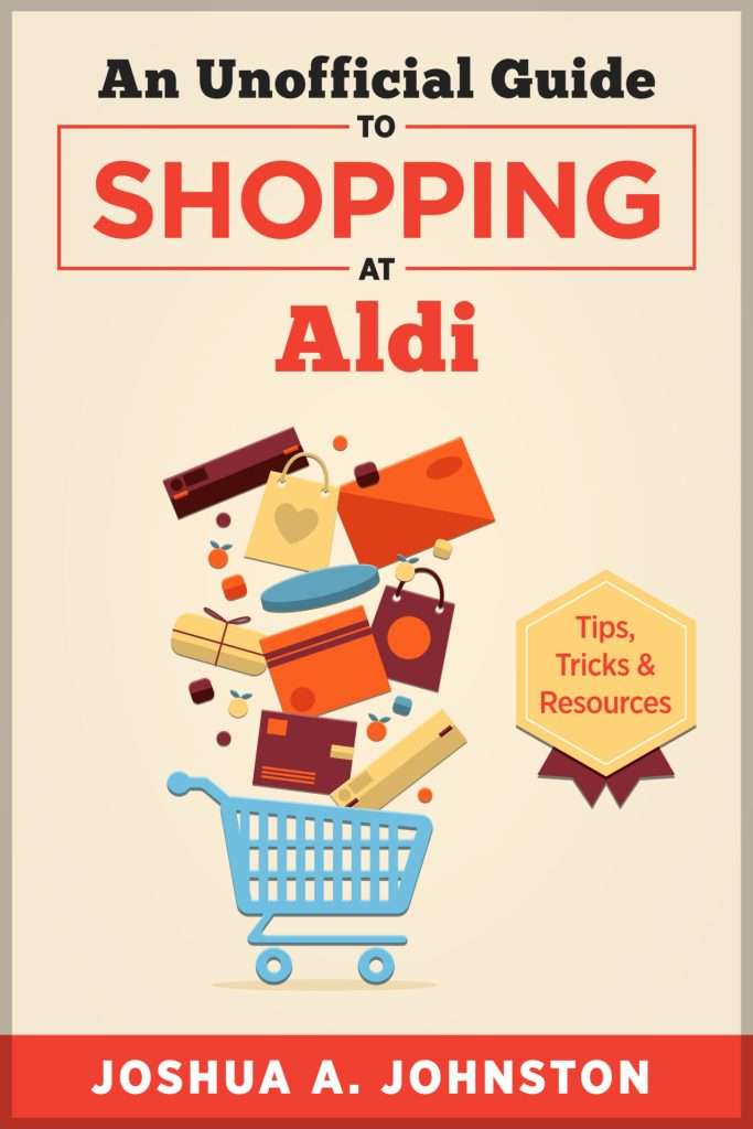Book Cover: An Unofficial Guide to Shopping at Aldi: Tips, Tricks, & Resources