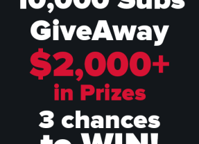 10,000 Subs Give Away!! $2,000 in Prizes!! 3 Easy Chances to Win!!