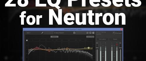 28 Professionally Sculpted EQ Presets for Neutron [Free]