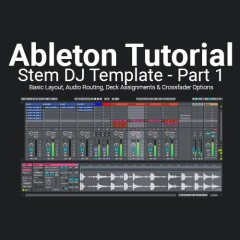 Ableton Tutorial: Building a Basic Stem DJ Template Set – Part 1