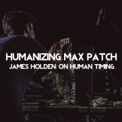 MAX Device – Group Humanizer – James Holden