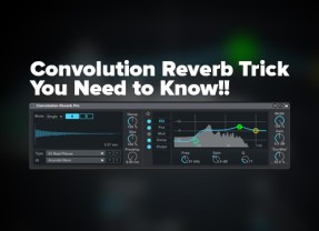 Tutorial: Incredible Convolution Reverb Trick You Need to Know!