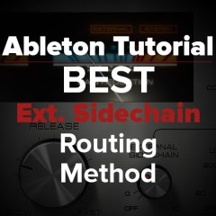 Ableton Tutorial: Best Ext. Sidechain Routing for 3rd Party Plugs!!!