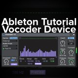 Ableton Tutorial: Vocoder to Change Pitch of Vocals… or anything!