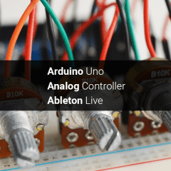 DIY: Make an Analog Arduino Controller for Ableton Live