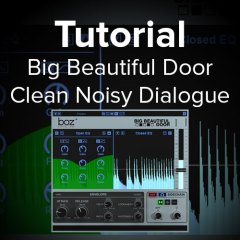 Big Beautiful Door Tutorial: Cleaning Background Noise from Dialogue