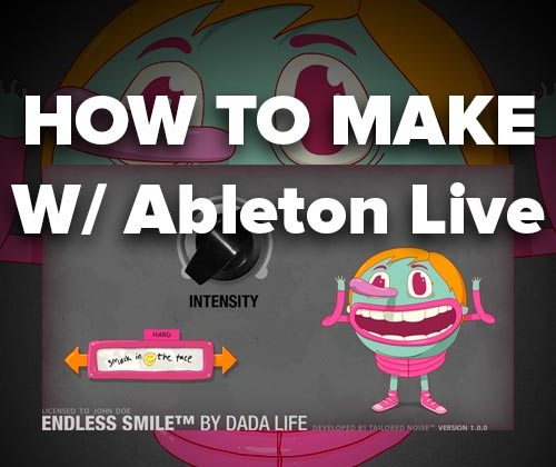 Ableton Tutorial: Making the Endless Smile VST w/ Live Devices