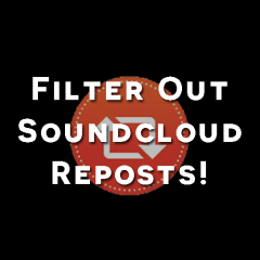 Filter Reposts on Soundcloud via Chrome Extension