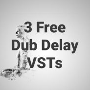 Free: 3 Incredible Dub Delay VSTs