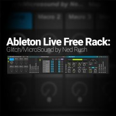 Ableton Live Glitch Rack – Exclusive – Ned Rush