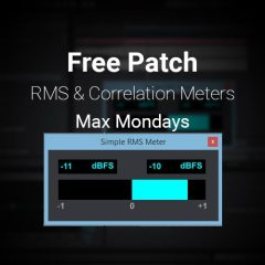 Max Patch Mondays: RMS & Correlation Meter
