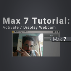 Max 7 Tutorial: Activating the Webcam, Display in Live