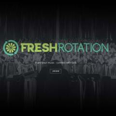 Fresh Rotation – A New Music Hosting Service
