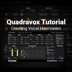 Quadravox Tutorial: Creating Vocal Harmonies