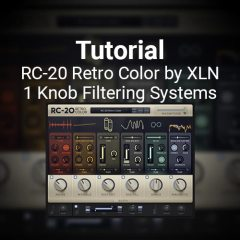 Tutorial: 1 Knob Filtering Systems with RC-20 Retro Color