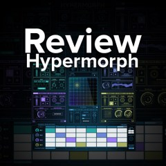 Review: Sonic Faction Hypermorph For Ableton Live / Max
