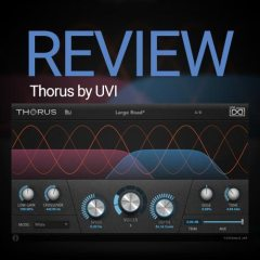 Review: UVI Thorus Polyphase Modulation Effect (chorus)