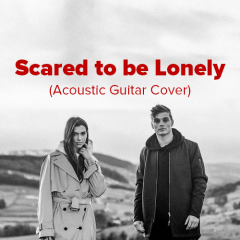 Martin Garrix – Scared to be Lonely (Acoustic Guitar Cover) [Free DL]