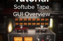 Tutorial: TAPE by Softube – GUI Overview & Demo