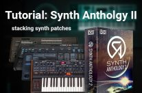 Tutorial: Stacking Synth Anthology II Patches in the UVI Workstation