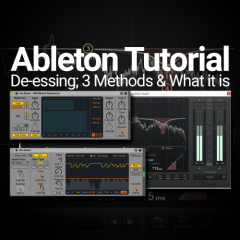 Ableton Tutorial: De-essing; 3 Methods & What it is
