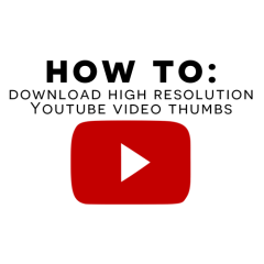 How to Download Max Resolution Youtube Thumbs
