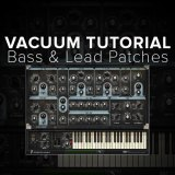 Tutorial: Make Bass & Lead Synth Patches in Vacuum by AIR Music Tech